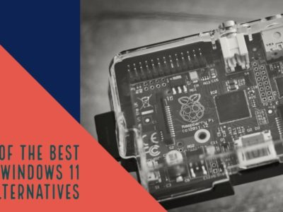List of the Best Windows 11 Alternatives